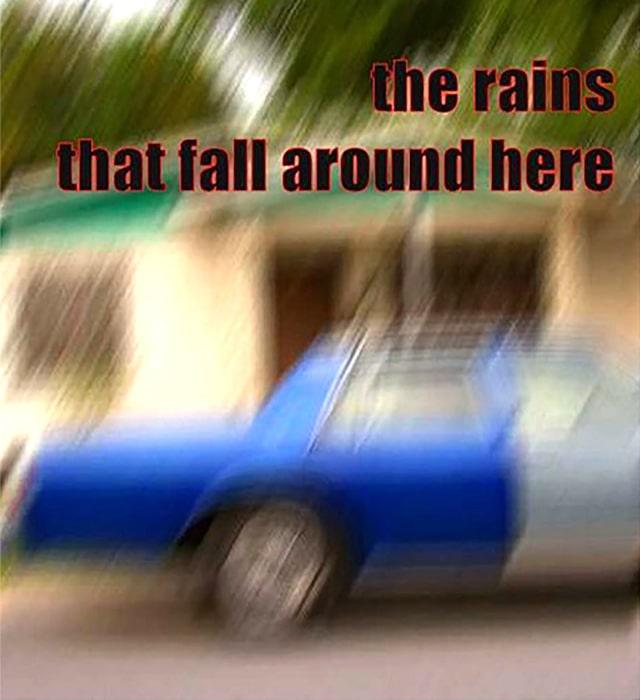 The Rains That Fall Around Here